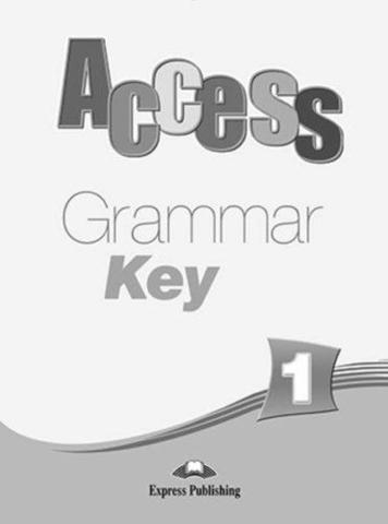 Access 1. Grammar Book Key. Beginner. Ответы к сборнику по грамматике.
