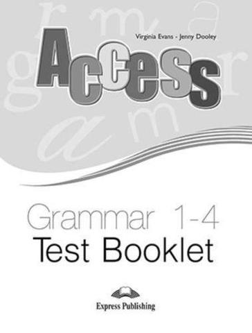 Access 1-4. Grammar test booklet. Сборник тестовых заданий