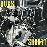 Dogs / Shout! (Coloured Vinyl)(LP)