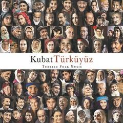 Türküyüz - Kubat