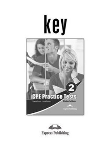 Practice Tests for CPE 2 (Cambridge English: Proficiency) Answer Key - ответы к пособию