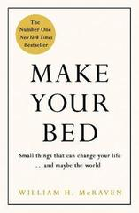 Make Your Bed : Small things that can change your life... and maybe the world