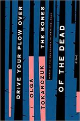 Drive Your Plow Over the Bones of the Dead : A Novel