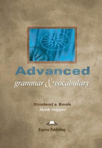 Advanced Grammar & Vocabulary. Student's Book. Proficiency. Учебник.
