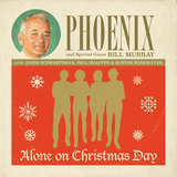 Phoenix And Special Guest Bill Murray / Alone On Christmas Day (7' Vinyl Single)