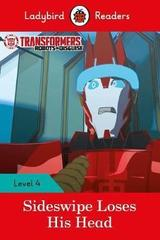 Transformers: Sideswipe Loses His Head - Ladybird Readers Level 4