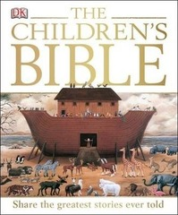 The Children's Bible : Share the Greatest Stories Ever Told