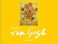 Van Gogh : in 50 works