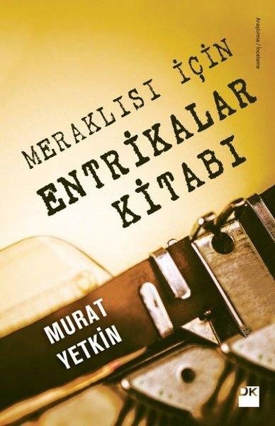Kitab Meraklısı için entrikalar kitabı   Murat Yetkin