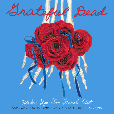 Grateful Dead / Wake Up To Find Out (Nassau Coliseum, Uniondale, NY 3/29/1990)(3HDCD)