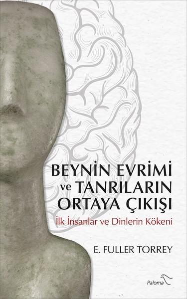 Kitab Beynin Evrimi ve Tanrıların Ortaya Çıkışı | E. Fuller Torrey