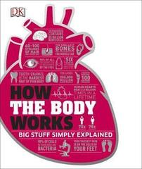 How the Body Works : The Facts Simply Explained