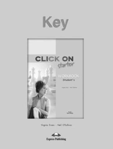 Click On starter. Workbook Key. Beginner. Ответы к рабочей тетради