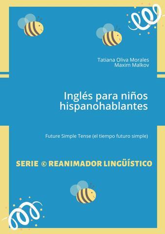 Inglés para niños hispanohablantes Future Simple Tense (el tiempo futuro simple)