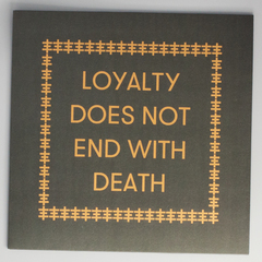 Loyalty Does Not End With Death