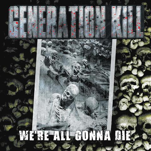 Generation Kill / We're All Gonna Die (RU)(CD)