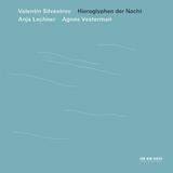 Anja Lechner, Agnes Vesterman / Valentin Silvestrov: Hieroglyphen Der Nacht (CD)