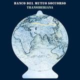 Banco Del Mutuo Soccorso / Transiberiana (CD)
