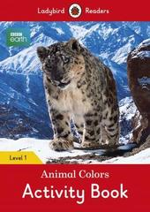 BBC Earth: Animal Colors Activity book - Ladybird Readers Level 1