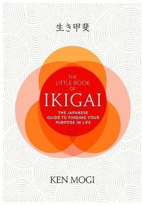 Kitab The Little Book of Ikigai: The secret Japanese way to live a happy and long life | Ken Mogi