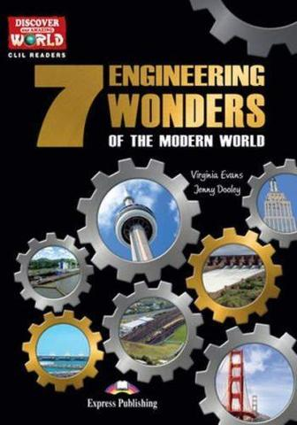 The 7 Engineering Wonders of the Modern World.  Книга для чтения
