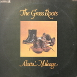 The Grass Roots ‎/ Alotta Mileage (LP)