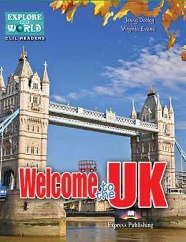 Welcome to the UK (explore our world). Reader. Книга для чтения