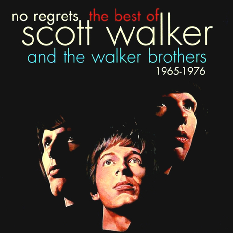 Scott Walker / No Regrets - The Best Of Scott Walker And The Walker Brothers 1965-1976 (2LP)