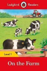 On the Farm - Ladybird Readers Level 1