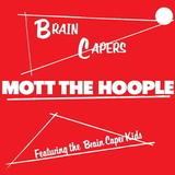 Mott The Hoople / Brain Capers (LP)