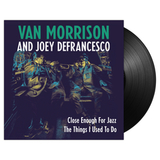 Van Morrison And Joey Defrancesco / Close Enough For Jazz, The Things I Used To Do (Single)(7' Vinyl)