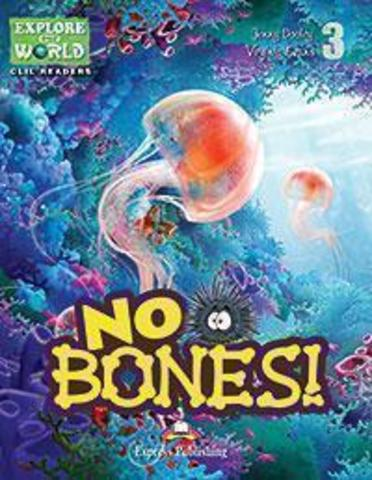 No Bones (explore our world). Reader. Книга для чтения