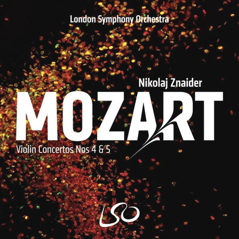 London Symphony Orchestra, Nikolaj Znaider / Mozart: Violin Concertos Nos 4 & 5 (SACD)