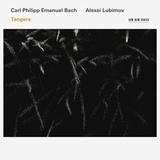 Alexei Lubimov / Carl Phillipp Emanuel Bach: Tangere (CD)