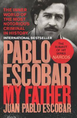 Kitab Pablo Escobar: My Father   Juan Pablo Escobar
