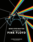 Mind Over Matter: The Images Of Pink Floyd / Storm Thorgerson, Peter Curzon