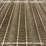 Kronos Quartet, Pat Metheny / Steve Reich: Different Trains - Electric Counterpoint (LP)