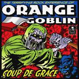 Orange Goblin / Coup De Grace (Coloured Vinyl)(2LP)