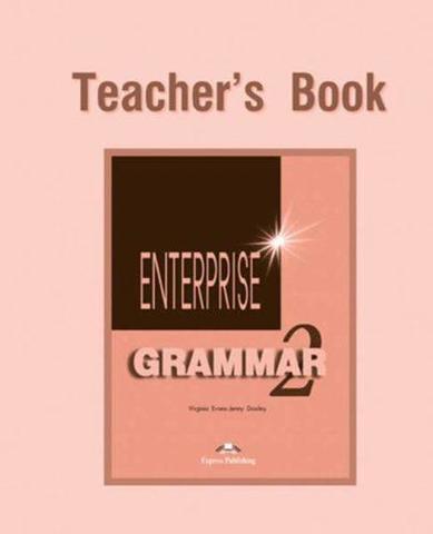 Enterprise 2. Grammar Book. (Teacher's). Elementary. Грамматический справочник