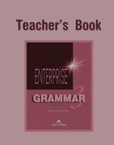 Enterprise 3. Grammar Book. (Teacher's). Pre-Intermediate. Грамматический справочник
