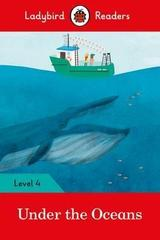 Under the Oceans - Ladybird Readers Level 4