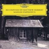 Matthew Herbert / Mahler Symphony X - Recomposed (LP)