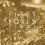 Fleet Foxes / First Collection 2006-2009 (4CD)