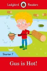 Gus is Hot! - Ladybird Readers Starter Level 7