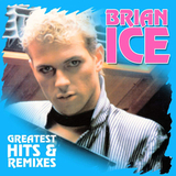 Brian Ice ‎/ Greatest Hits & Remixes (LP)