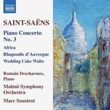 Romain Descharmes, Malmo Symphony Orchestra, Marc Soustrot / Saint-Saens: Piano Concerto No. 3, Africa, Rhapsodie D'Auvergne, Wedding Cake Waltz (CD)