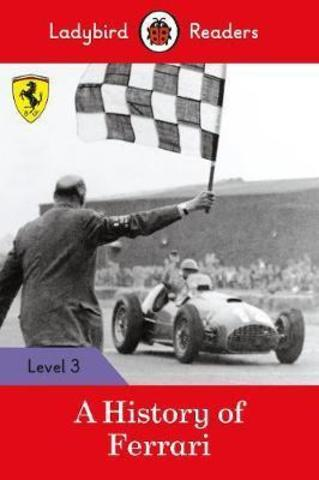 A History of Ferrari - Ladybird Readers Level 3