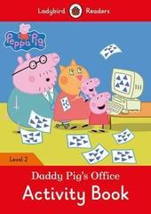 Peppa Pig: Daddy Pig's Office Activity Book - Ladybird Readers Level 2