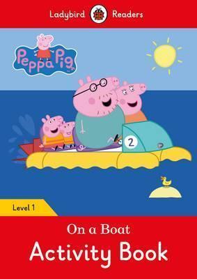 Kitab Peppa Pig: On a Boat Activity Book- Ladybird Readers Level 1 | Penguin Books Ltd