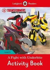 Transformers: A Fight with Underbite Activity Book - Ladybird Readers Level 4